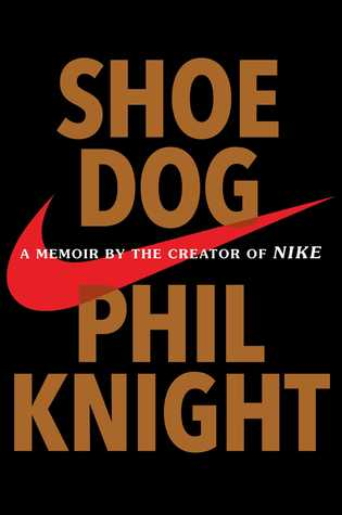 Shoe Dog: A Memoir by the Creator of NIKE (Hardcover)
