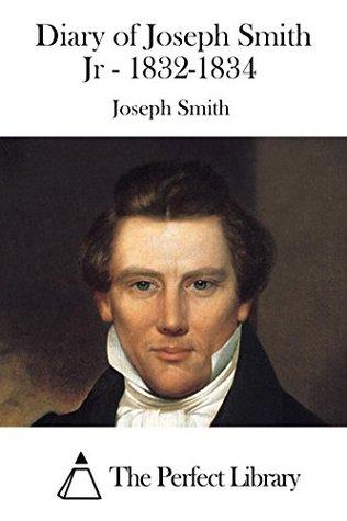 Diary of Joseph Smith Jr 1832-1834
