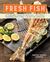 Fresh Fish: Seafood Recipes...