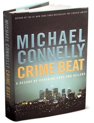 Crime Beat: Selected Journalism 1984-1992 [Limited Numbered First Edition Signed by Author]