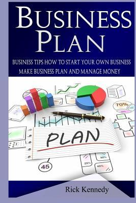Business Plan: Business Tips How to Start Your Own Business and Leadership Coaching