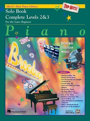 Alfred's Basic Piano Library Top Hits! Solo Book Complete, Bk 2 & 3: For the Later Beginner