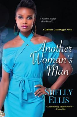 Ebook Another Woman's Man by Shelly Ellis read!