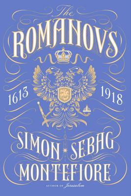 The Romanovs – Simon Sebag Montefiore