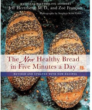 Ebook The New Healthy Bread in Five Minutes a Day: Revised and Updated with New Recipes by Jeff Hertzberg PDF!