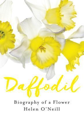 Daffodil: Biography of a Flower
