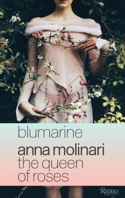 Blumarine: Anna Molinari: The Queen of Roses por Elena Loewenthal