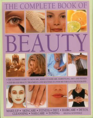 The Complete Book of Beauty: The Ultimate Guide to Skincare, Makeup, Haircare, Hairstyling, Diet and Fitness