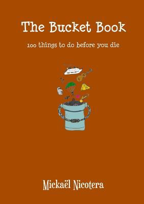 The Bucket Book, 100 Things to Do Before You Die
