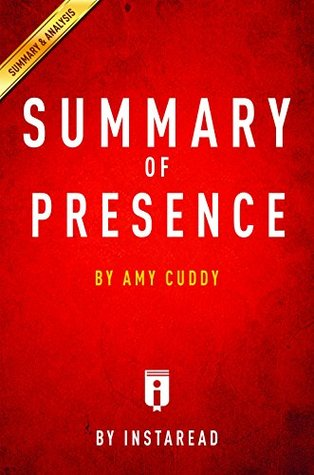 Summary of Presence: by Amy Cuddy | Includes Analysis