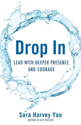 Drop in: Lead with Clarity, Connection, and Courage