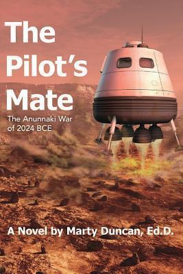 The Pilot's Mate: The Anunnaki War of 2024 BCE