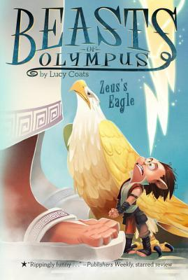 Zeus\'s Eagle (Beasts of Olympus, #6) by Lucy Coats