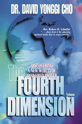 The Fourth Dimension, Volume 1: Discovering a New World of Answered Prayer