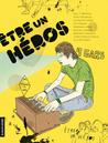 Etre un héros : histoires de gars