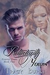 Reluctantly Yours (Forever Yours #2)