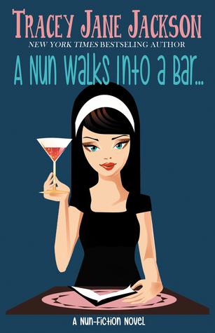 A Nun Walks Into A Bar (Nun-Fiction #1)