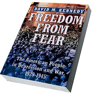 Freedom from Fear: The American People in Depression and War, 1929-1945 (Oxford History of the United States Book 9)