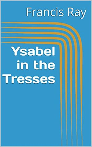 Ysabel in the Tresses