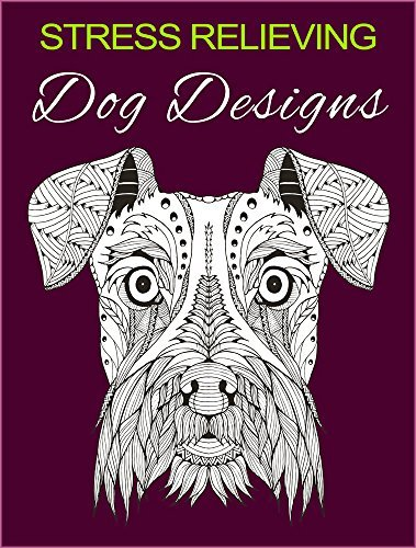 Stress Relieving Dog Designs: Color Away Your Stress