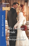 His Destiny Bride by Christyne Butler