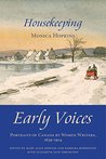 Housekeeping: Early Voices - Portraits of Canada by Women Writers, 1639-1914