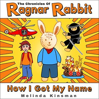 The Chronicles of Ragnar Rabbit (Book 1) - How I Got My Name: Children's Illustrated Comic-style Adventure, for ages 4-8
