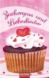 Zuckerguss und Liebeslieder: Roman