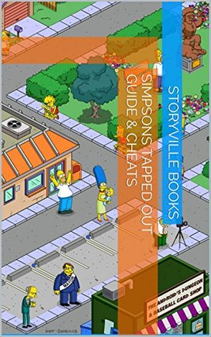The NEW Complete Guide to: Simpsons Tapped Out Game Cheats AND Guide with Tips & Tricks, Strategy, Walkthrough, Secrets, Download the game, Codes, Gameplay and MORE!