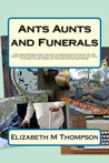 Ants, Aunts and Funerals.