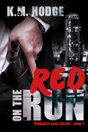 Red on the Run by K.M. Hodge