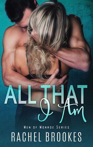 All That I Am (Men of Monroe #1)