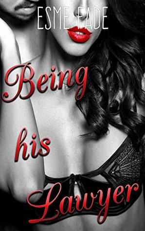 Being His Lawyer: A Brutal Kidnapping by a Criminal At Large (The Brutal Series Book 2)