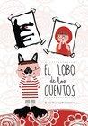 El lobo de los cuentos by Elena Gromaz Ballesteros