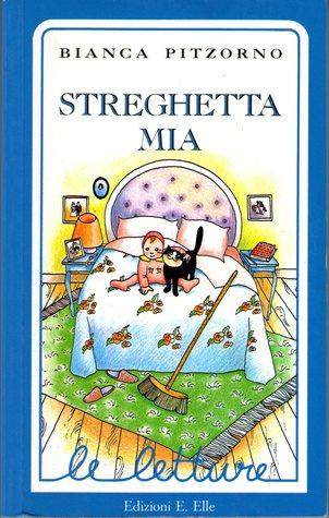 Streghetta mia by Bianca Pitzorno