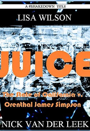 juice-the-state-of-california-v-orenthal-james-simpson-california-crime-book-1