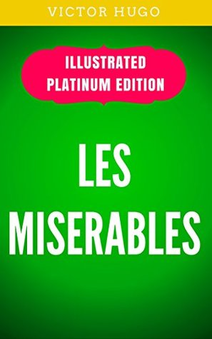 Les Misérables: Illustrated Platinum Edition (Free Audiobook Included)