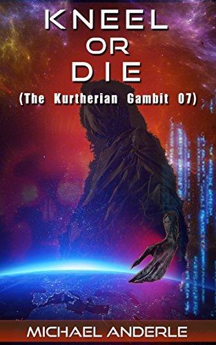 Kneel or Die (The Kurtherian Gambit #7)