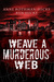 Weave a Murderous Web by Anne Rothman-Hicks