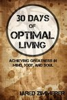 30 Days of Optimal Living: Achieving Greatness in Mind, Body, and Soul