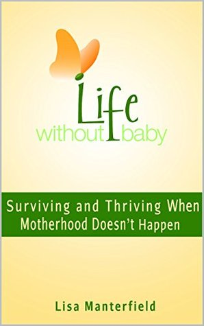 Life Without Baby by Lisa Manterfield