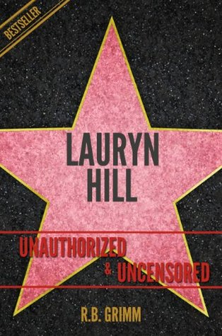 Lauryn Hill Unauthorized & Uncensored