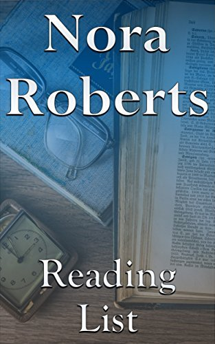 Nora Roberts: Reading List - Irish Hearts Book, Bannion Family, The MacGregors, Great Chefs, Cordina's Royal Family, The Calhoun Women, In the Death Books, etc.