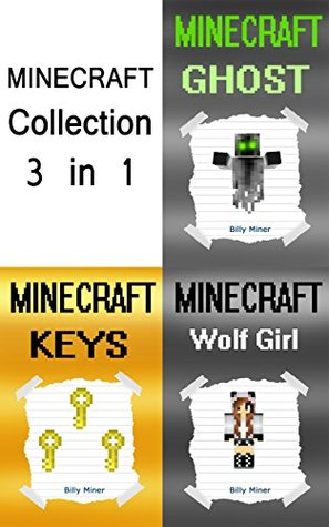 Minecraft: Collection of 3 Minecraft Books (Minecraft Diaries, Minecraft Books, Minecraft Books for Children, Minecraft Books for Kids, Minecraft Stories, Minecraft Diary)
