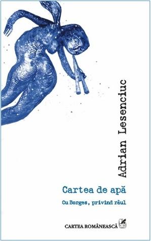Cartea de apă: cu Borges, privind râul