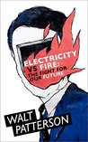 Electricity Vs Fire: The Fight For Our Future