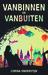 Vanbinnen en vanbuiten by Corina  Onderstijn