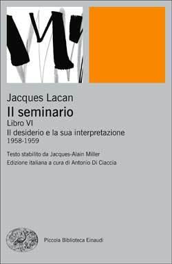 Il seminario. Libro VI: Il desiderio e la sua interpretazione 1958-1959