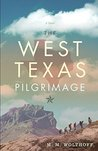 The West Texas Pilgrimage by M.M. Wolthoff