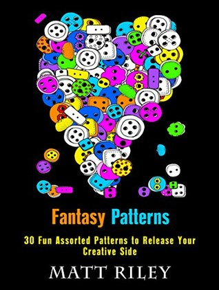 Fantasy Patterns: 30 Fun Assorted Patterns to Release Your Creative Side